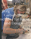 Kunst/Art : Burg Giebichenstein Kunsthochschule Halle / University of Art and Design Halle